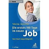 Die ersten 100 Tage im neuen Job: Vom Start weg erfolgreich