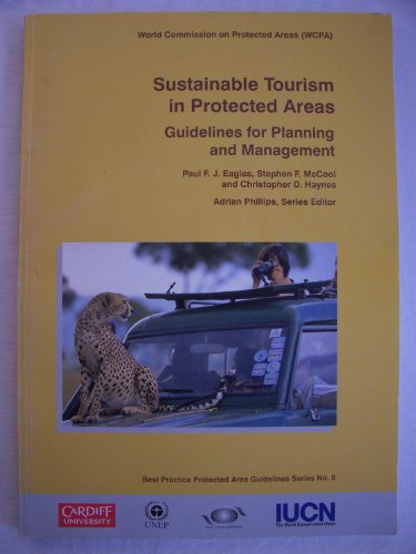 Sustainable Tourism in Protected Area: Guidelines for Planning and Management