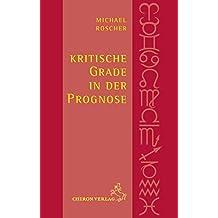 Kritische Grade in der Prognose (Standardwerke der Astrologie)