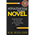 Structuring Your Novel: Essential Keys for Writing an Outstanding Story (Helping Writers Become Authors Book 3) (English Edition)