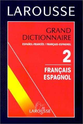 GRAND DICTIONNAIRE ESPANOL-FRANCES ET FRANCAIS-ESPAGNOL. Tome 2, Français-Espagnol par Ramon Garcia-Pelayo Y Gross