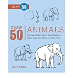 [(Draw 50 Animals: The Step-by-step Way to Draw Elephants, Tigers, Dogs, Fish, Birds, and Many More...)] [ By (author) Lee J. Ames ] [August, 2012]