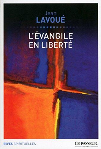 L'évangile en liberté par Jean Lavoue
