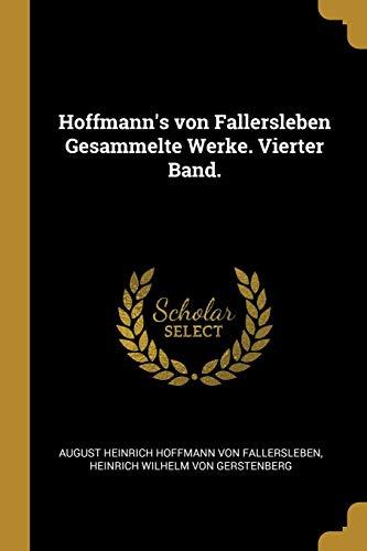 Hoffmann's Von Fallersleben Gesammelte Werke. Vierter Band.