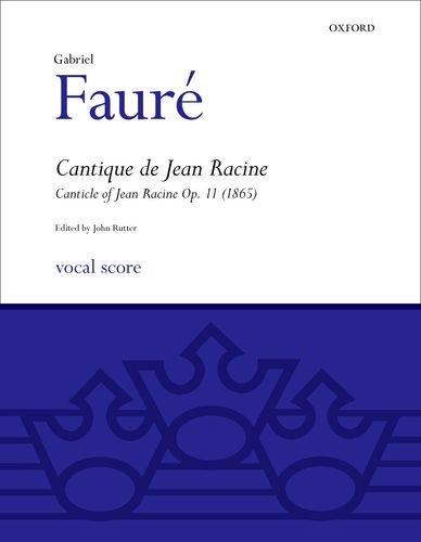 Cantique de Jean Racine: SATB vocal score (Classic Choral Works)