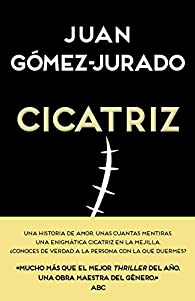 Cicatriz par Juan Gómez-Jurado