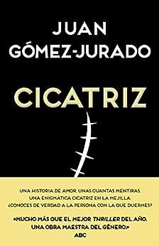 Cicatriz de [Gómez-Jurado, Juan]