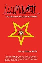 Illuminati - The Cult that Hijacked the World