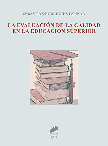 La evaluación de la calidad en la educación superior por Sebastián Rodríguez Espinar