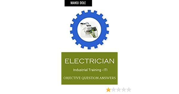 Electrician Industrial Training: Objective Question Answers