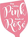 The Little Pink Book of Rosé