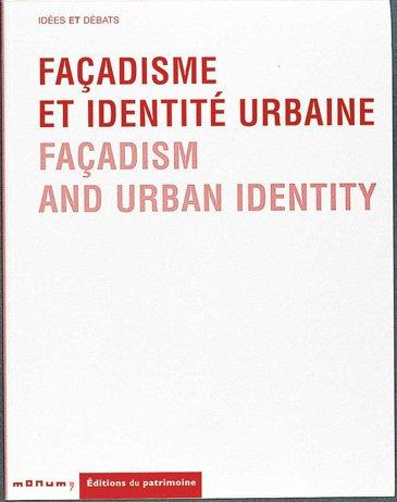 Facadisme et identité urbaine par Collectif