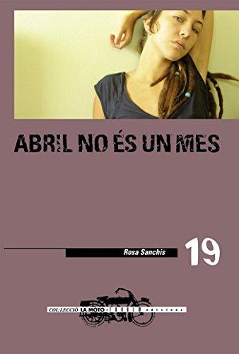 Abril no és un mes (La moto) por Rosa Sanchis Caudet