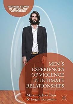 Men's Experiences of Violence in Intimate Relationships (Palgrave Studies in Victims and Victimology) (English Edition) par [Lien, Marianne Inéz, Lorentzen, Jørgen]