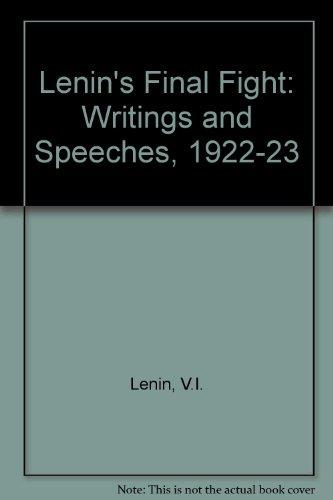 Lenin's Final Fight: Writings and Speeches, 1922-23 por V.I. Lenin
