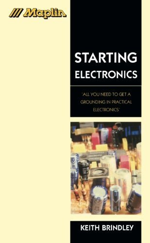 Starting Electronics: All You Need to Get a Grounding in Practical Electronics' (Maplin Series) by Brindley, Keith (1994) Paperback