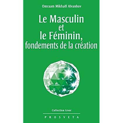 Le masculin et le féminin, fondements de la création (Izvor (FR) t. 214)