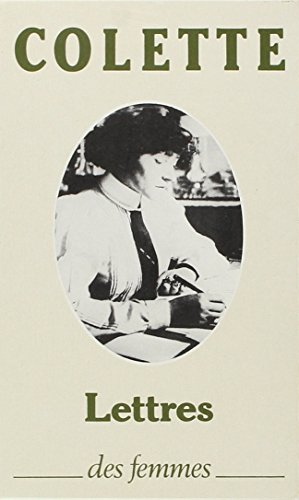Lettres à sa fille, 1905-1912, précédé de Lettres de Colette par Sidonie-Gabrielle Colette