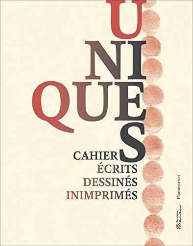 Unique(s) . Cahiers écrits, dessinés, inimprimés