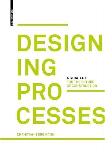 Designing Processes: A Strategy for the Future of Construction