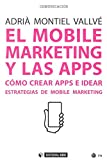 Mobile marketing y las APPS,El (Manuales)