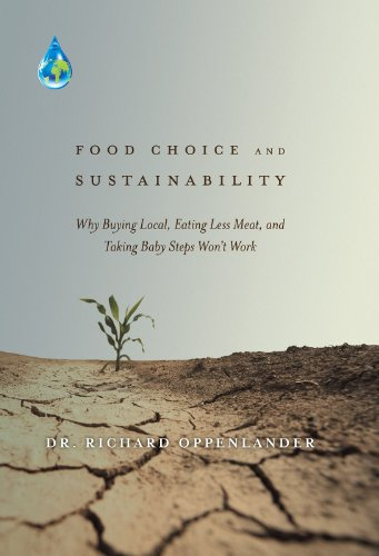 food-choice-and-sustainability-why-buying-local-eating-less-meat-and-taking-baby-steps-won-t-work-english-edition