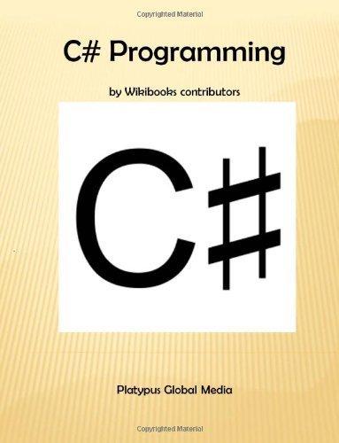 C # Programming by Contributors, Wikibooks (2011) Paperback