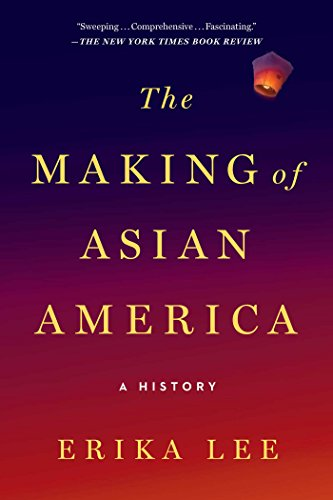 The Making of Asian America: A History (English Edition)