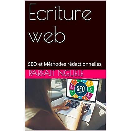 Ecriture web: SEO et Méthodes rédactionnelles