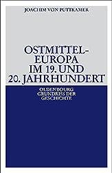 Ostmitteleuropa im 19. und 20. Jahrhundert (Oldenbourg Grundriss der Geschichte, Band 38)