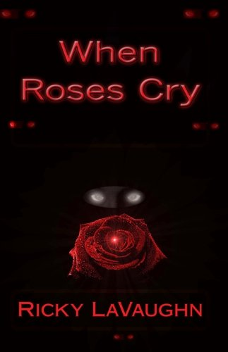 When Roses Cry