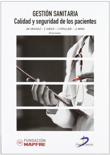 Gestión Sanitaria: Calidad y seguridad de los pacientes por Jesus María Aranaz Andrés