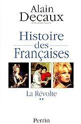 HISTOIRE DES FRANCAISES. Tome 2, La révolte