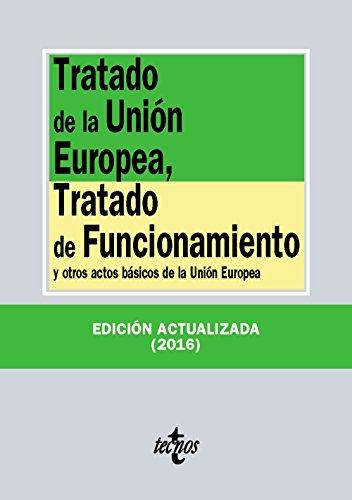 Tratado de la Unión Europea, Tratado de Funcionamiento: y otros actos básicos de la Unión Europea (Derecho - Biblioteca De Textos Legales) por Editorial Tecnos