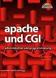 Apache und CGI Administration und Programmierung (New Technology)