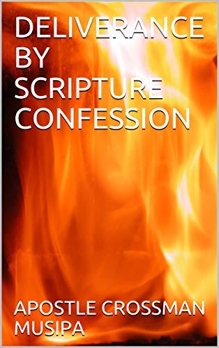DELIVERANCE BY SCRIPTURE CONFESSION (English Edition)