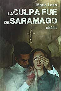 La culpa fue de Saramago par  María Dolores Laso Flores