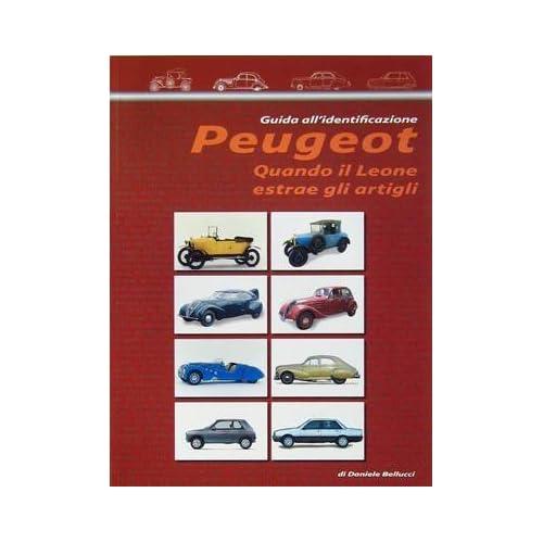 Peugeot Quando Il Leone Estrae Gli Artigli. Ediz. Illustrata