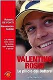 Valentino Rossi. Le pillole del dottore
