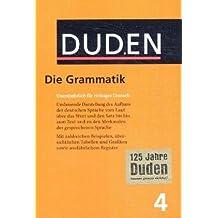 Der Duden, 12 Bde., Bd.4, Duden Grammatik der deutschen Gegenwartssprache, neue Rechtschreibung (Duden Series : Volume 4))