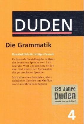 Der Duden, 12 Bde., Bd.4, Duden Grammatik der deutschen Gegenwartssprache, neue Rechtschreibung (Duden Series : Volume 4)