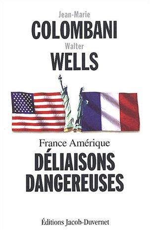 France Amrique : Dliaisons dangereuses