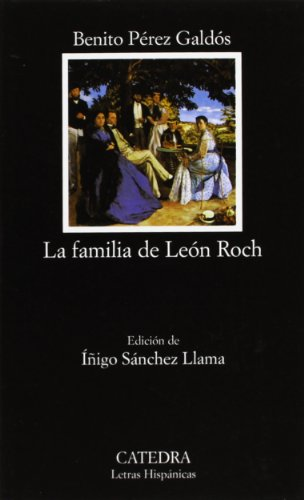 La familia de León Roch (Letras Hispánicas) por Benito Pérez Galdós