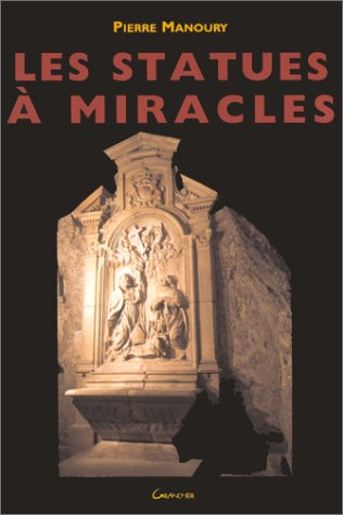 Les statues  miracles