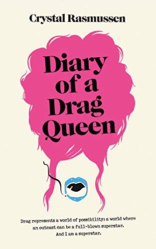 Diary of a Drag Queen (English Edition)