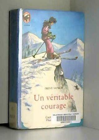 Un véritable courage