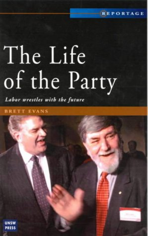 The Life and Soul of the Party: Labor Wrestles with the Future (Reportage S.) por Brett Evans