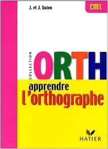 Apprendre l'orthographe, Guion cm1, Hatier