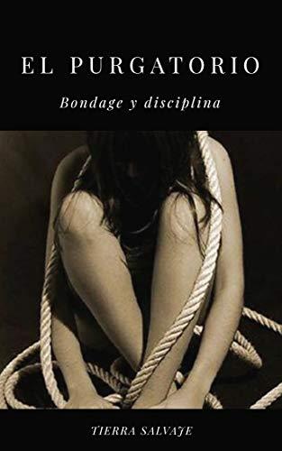El purgatorio: Bondage y disciplina