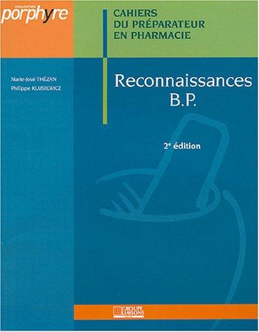 Cahiers du prparateur en pharmacie : Reconnaissances B.P